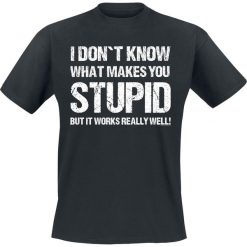 I Don`t Know What Makes You Stupid But It Works Really Well! T-Shirt czarny. Czarne t-shirty męskie z nadrukiem I Don`t Know What Makes You Stupid But It Works Really Well!, xl, z okrągłym kołnierzem. Za 62,90 zł.