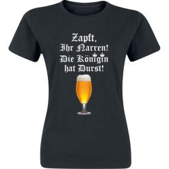 Bluzki damskie: Zapft, ihr Narren! Die Königin hat Durst! Koszulka damska czarny