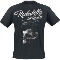 T-shirty męskie z nadrukiem: Rockabilly Till Death T-Shirt czarny