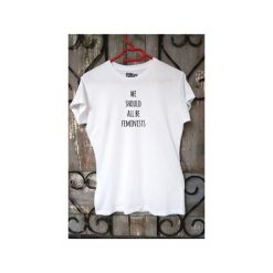 T-shirty damskie: We Should All Be Feminists t-shirt