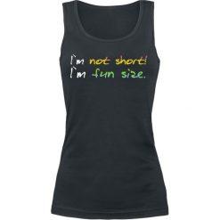 I´m Not Short! I´m Fun Size. Top damski czarny. Czarne topy damskie marki I´m Not Short! I´m Fun Size., l, z nadrukiem, z okrągłym kołnierzem. Za 42,90 zł.