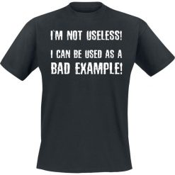 T-shirty męskie z nadrukiem: I´m Not Useless! I Can Be Used As A Bad Example! T-Shirt czarny